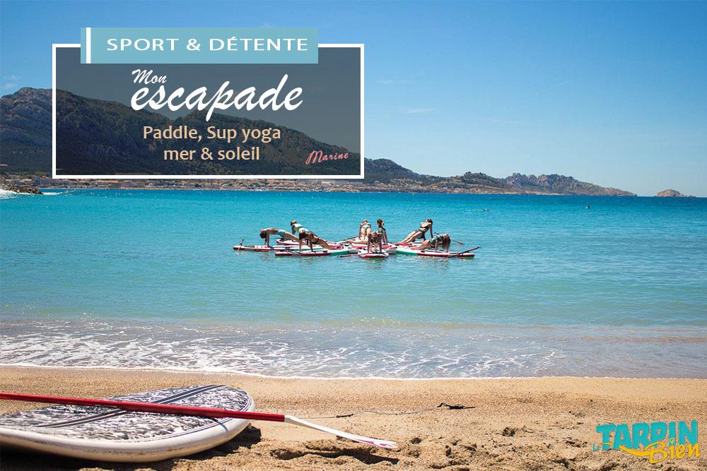 [escapade sport & détente]Paddle, Sup yoga, mer & soleil.