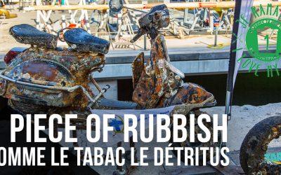 1 piece of rubbish: comme le tabac, le détritus !