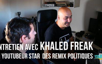 Entretien avec Khaled Freak