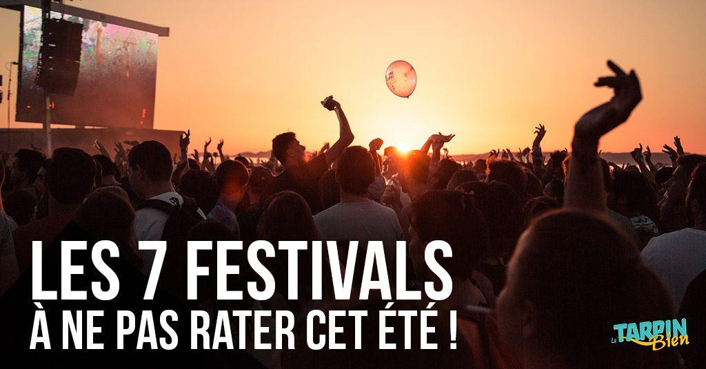 Les 7 festivals à ne pas rater cet été !