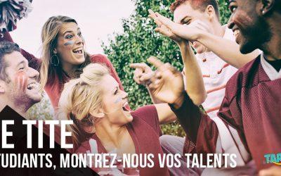 Le TITE; étudiants, montrez-nous vos talents !