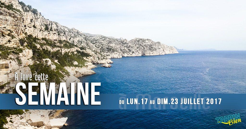 Cette semaine à Marseille (Du 17 au 23 juillet)