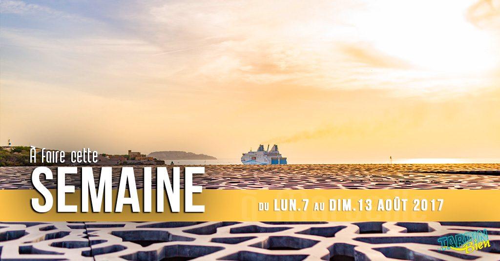 Cette semaine à Marseille (Du 7 au 13 août)