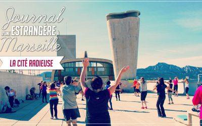 Journal d'une estrangère à Marseille – La Cité Radieuse