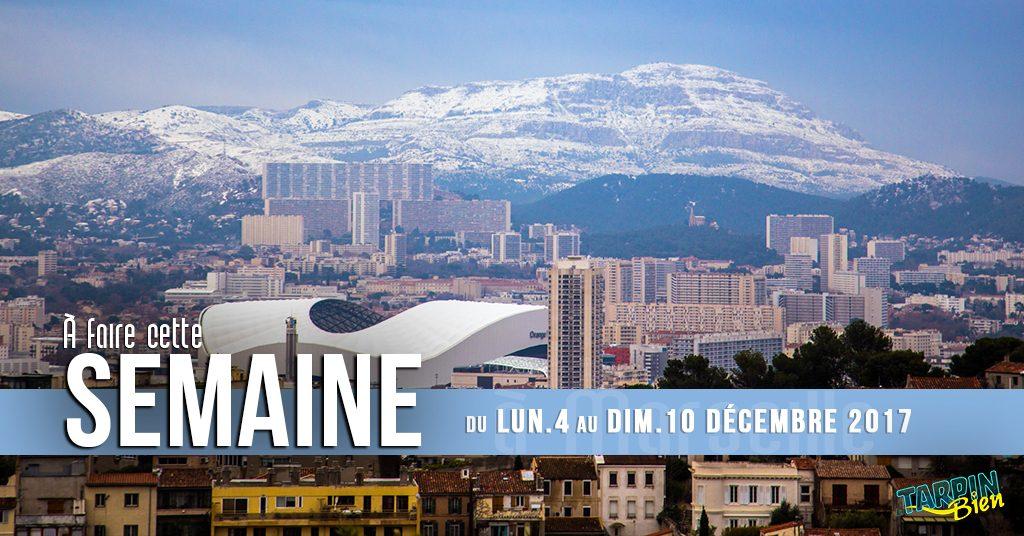 Cette semaine à Marseille (Du 4 au 10 décembre)