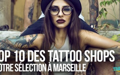 Top 10 des salons de tatouage à Marseille !