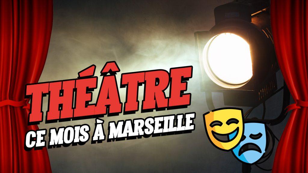 Les pièces de théâtre du mois à Marseille !