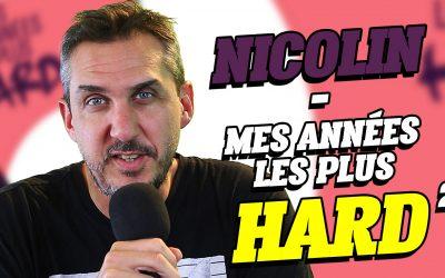 Interview de NICOLIN – Mes années les plus HARD