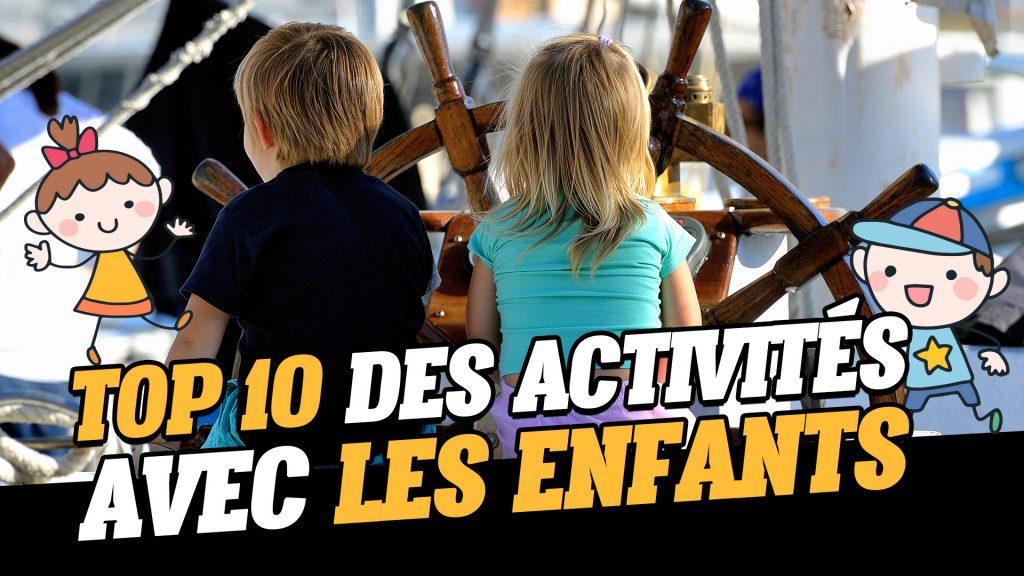 Top 10 des activités avec les enfants pendant les vacances !