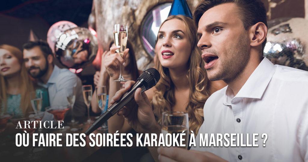 Où faire des soirées karaoké à Marseille ?
