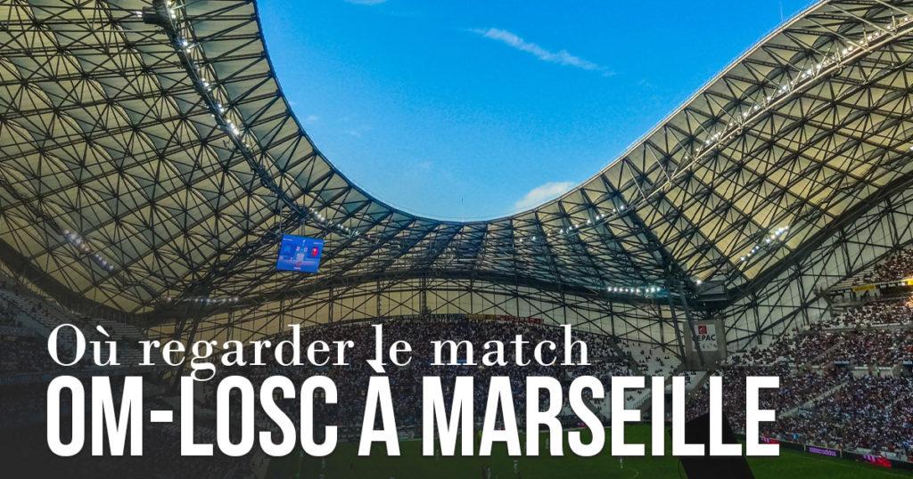 Où regarder le match OM-LOSC à Marseille ?