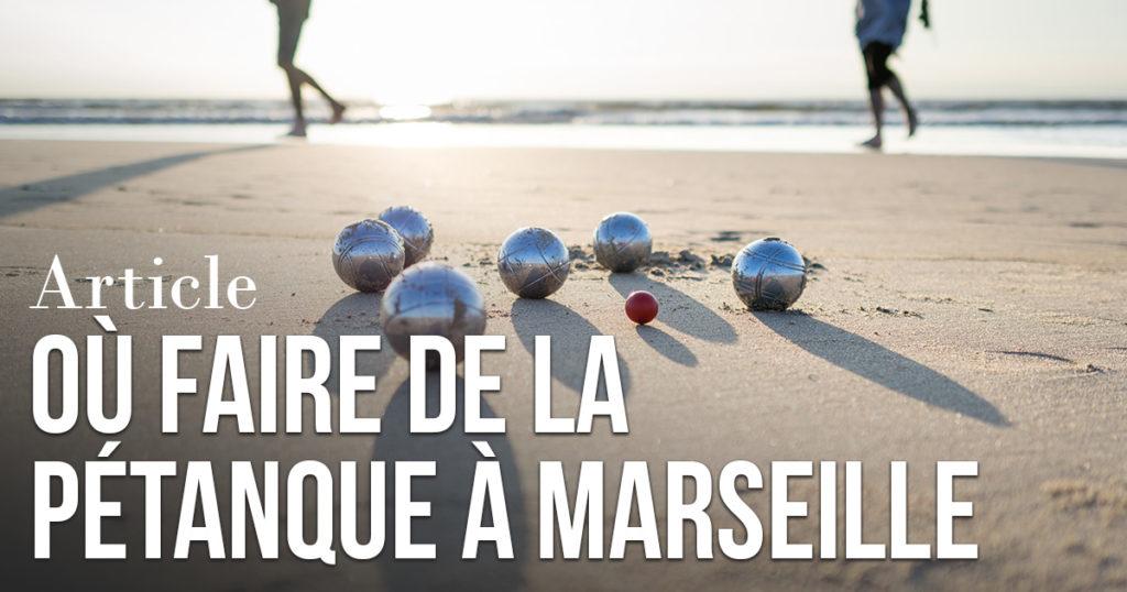 Où faire de la pétanque à Marseille ?