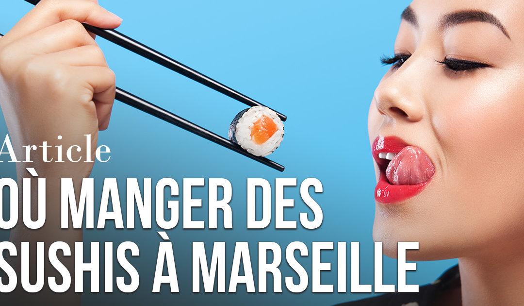 Où manger des sushis à Marseille